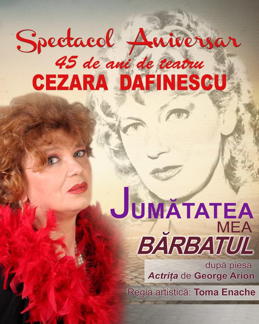 CEZARA DAFINESCU - 45 DE ANI DE CARIERA TEATRALA, JUMATATEA MEA , BARBATUL!