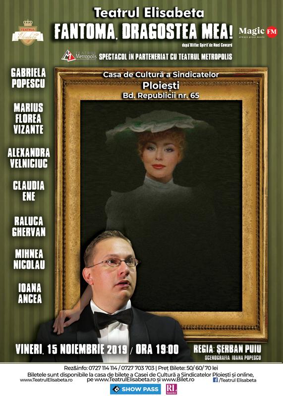 Fantoma, dragostea mea! - Casa de Cultura a Sindicatelor Ploiesti - Teatrul Elisabeta